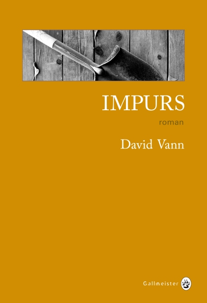 Impurs Paru le 07/03/2013 23,10 € Editions Gallmeister 9782351780619